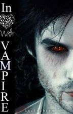 In Love with Vampire by luckycharm12lc