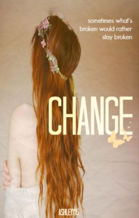 Change by ashleyy15