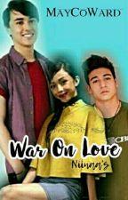 War On Love (MayCoWard) by niiniaaa