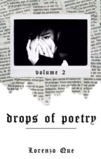 Drops of Poetry Vol. 2 by lorenzoque