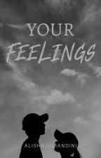 Your Feelings by AlishaJuliandini
