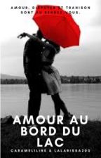 Amour au bord du lac (Terminé) by carameliline