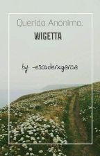 Querido Anónimo//Wigetta. by -escuderxgarcia