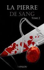 La PIERRE de SANG tome 2 by impalou