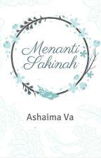 Menanti Sakinah [SELESAI] by ashaima-va