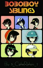 Boboiboy Siblings (Sibling Goals) by 3_CipheRephic_2