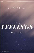 The Feelings We Lost by Frvrfaithful
