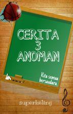 Cerita 3 Anoman by isBaboi_