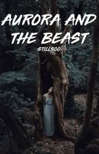 Aurora and The Beast by stillsoo