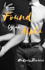 Found By An Alpha [Wattys 2018] by MadnessReverie