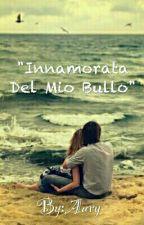 """""""Innamorata Del Mio Bullo"""" by 8I_HATE8"""