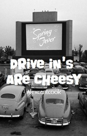 Drive-In's are Cheesy. [GrahamScott - LIS] by alexcantcook