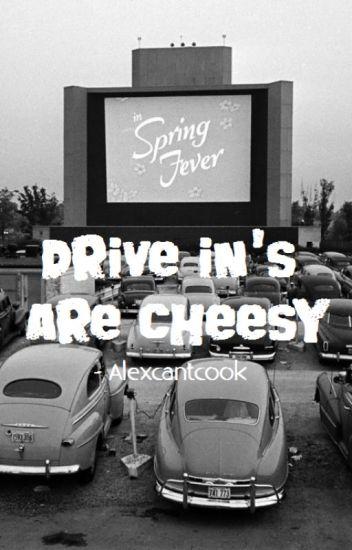 Drive-In's are Cheesy. [GrahamScott - LIS]