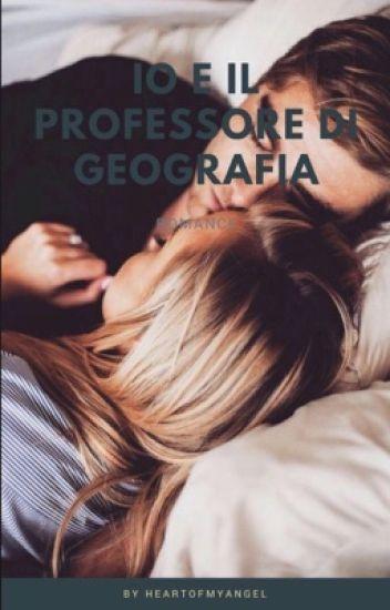 IO E IL PROFESSORE DI GEOGRAFIA