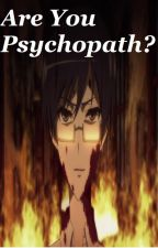 Tes psikologi (psychopath? yes? or no?) by AndiChintyaM