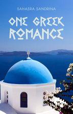 ONE GREEK ROMANCE by ssandrina