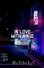 <<في عشق طفلي >>  Taekook One Shot { متوقفة لمدة} by a1r2m3y4
