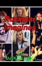 Rockstar Imagines by gwenXmetallica