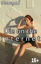 Die on the Internet by VeronyaS