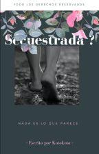 Secuestrada? by Kotokoto