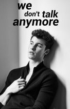 we don't talk anymore ❁ MENDES by theblackmorning