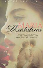 Maria Madalena (EM REVISÃO) by Pequena_Salvatore