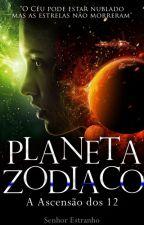 Planeta Zodiaco - A Ascensão dos 12 by senhor_estranho