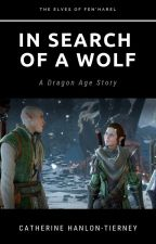 In Search of a Wolf - The Elves of Fen'Harel Book 1 (Dragon Age) by kitkatcath