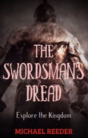 The Swordsman's Dread (Christian fantasy) by Michael_Reeder