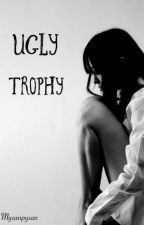 Ugly Trophy by mysanpysan