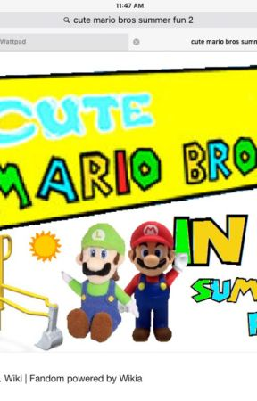 Cute Mario Bros Summer Fun 2 Mario Gets Mad Wattpad