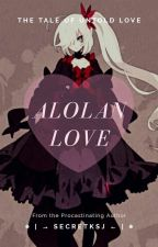Alolan Love (Ash x Reader) by PrincessXyla12