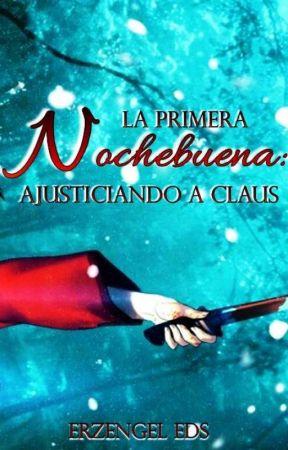 La primera Nochebuena: ajusticiando a Claus by ErzengelEds