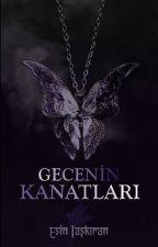 GECENİN KANATLARI by Kataleya4929