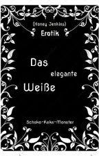 ✔ Das elegante Weiße (Erotik) by Schoko-Keks-Monster