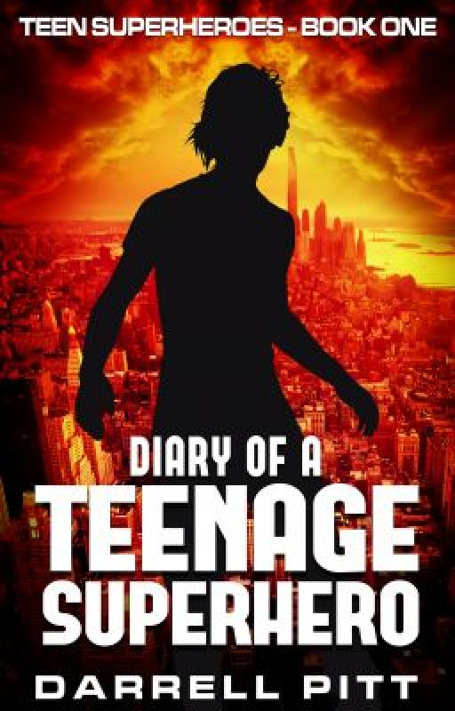 Diary of a Teenage Superhero (The Teenage Superhero Series Book One) by Darrell_Pitt
