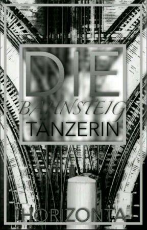Die Bahnsteig Tänzerin by Horizonta