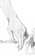 Feel Good [One Shot] by k-ajima