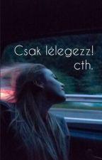 Csak lélegezz! cth.✖️ by PandaA31