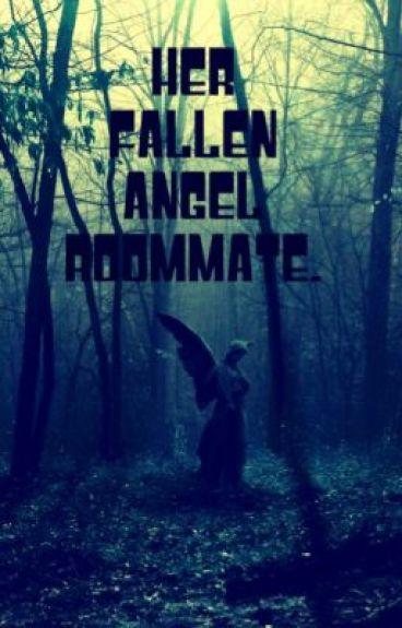 Her fallen angel roommate. by Anne_Rose15