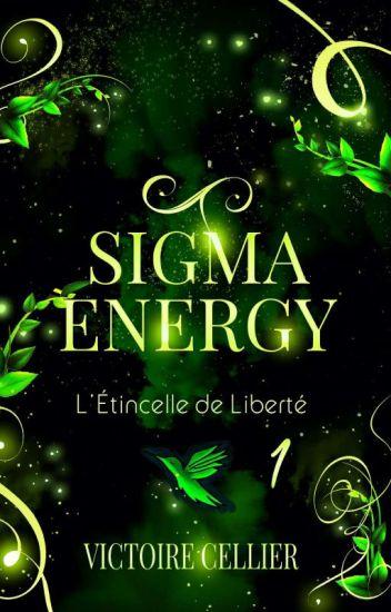 SIGMA ENERGY - T1 - L'Étincelle de Liberté