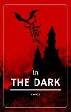 In the dark |Vkook| by Maku-Maku