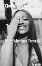 |{ Mon Mariage Forcée}| by qlf_13k