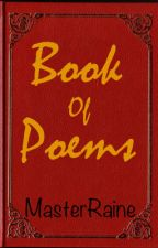 Book of Poems by MasterRaine