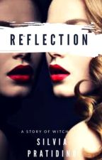 REFLECTION [COMPLETED] by SilviaPratidino