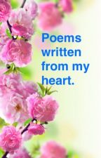Poems written from my heart.  by 12sn8587