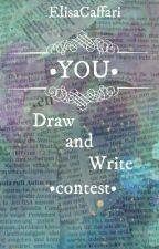 •YOU• Draw and Write Contest by ElisaCaffari