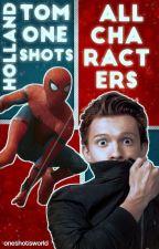One Shots Peter Parker / Tom Holland by OneShotsWorld