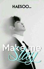 Make me stay 《 Chanyeol 》 by HaeSoo_
