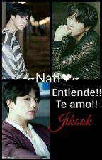 Entiende!! Te Amo!! -Jikook by BTS_Corea_Love